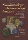 Antiquarischen buchern Legendre J.-Y. / Bonnemain B., Numismatique pharmaceutique française. 2008