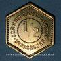 Münzen Strasbourg (67). Consum-Genossenschaft Artillerie Werkstadt. 1/2 (litre). Laiton